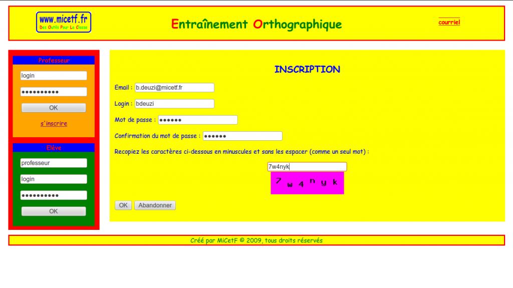 Saisir une adresse électronique valide, choisir un login et un mot de passe, recopier le code inscrit dans le rectangle rose : OK.